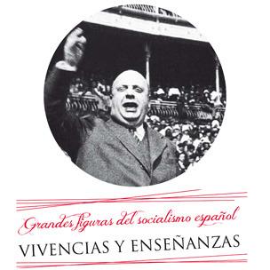Grandes Figuras del Socialismo Español: Indalecio Prieto