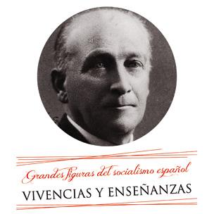 Grandes Figuras del Socialismo Español: Largo Caballero