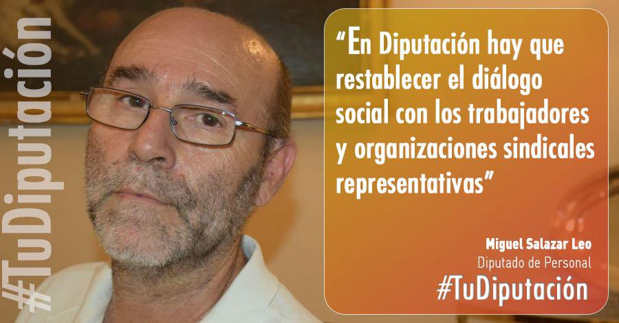 """Miguel Salazar Leo: """"En Diputación hay que restablecer el diálogo social con los trabajadores y organizaciones sindicales representativas"""""""