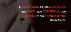 """Blanca Martín: """"Sin compromiso político, el machismo seguirá matando"""""""